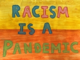 Racism is a Pandemic - poster